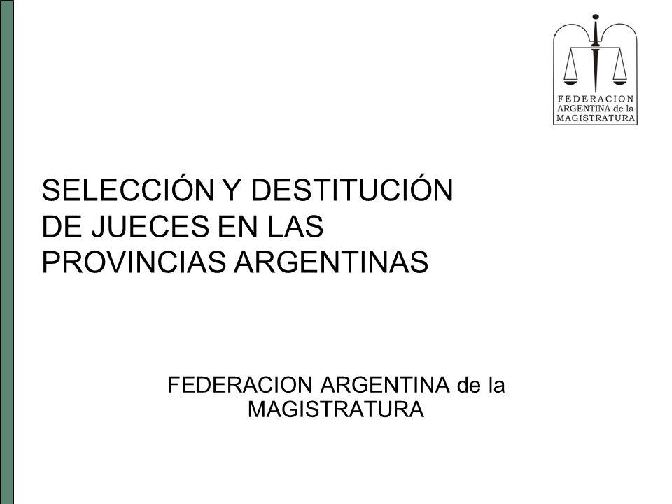 SELECCIÓN Y DESTITUCIÓN DE JUECES EN LAS PROVINCIAS ARGENTINAS FEDERACION ARGENTINA de la MAGISTRATURA