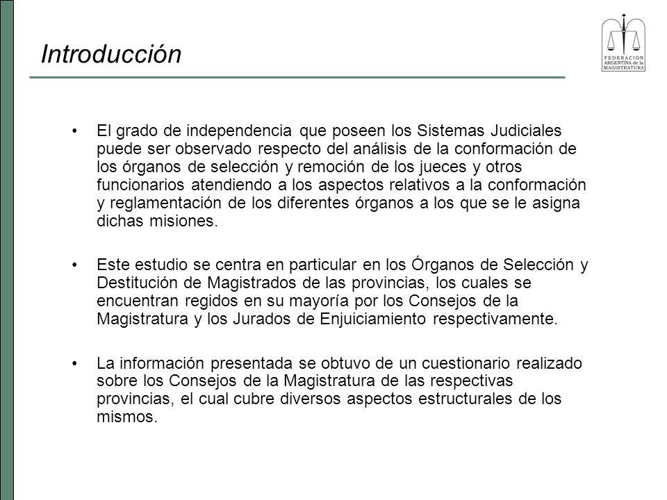Introducción El grado de independencia que poseen los Sistemas Judiciales puede ser observado respecto del análisis de la conformación de los órganos