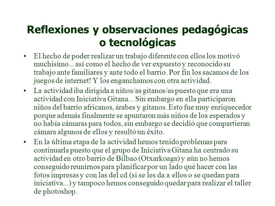Reflexiones y observaciones pedagógicas o tecnológicas El hecho de poder realizar un trabajo diferente con ellos los motivó muchísimo...