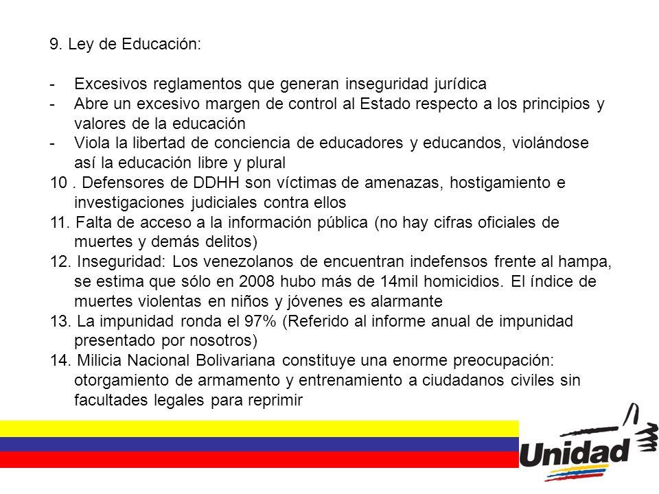 9. Ley de Educación: -Excesivos reglamentos que generan inseguridad jurídica -Abre un excesivo margen de control al Estado respecto a los principios y