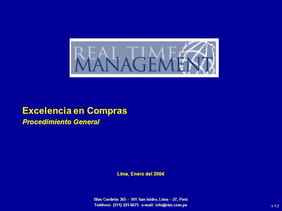 Excelencia en Compras Procedimiento General Lima, Enero del 2004 Blas Cerdeña 365 – 101 San Isidro, Lima – 27, Perú Teléfono: (511) 221-6675 e-mail: info@rtm.com.pe v 1.2