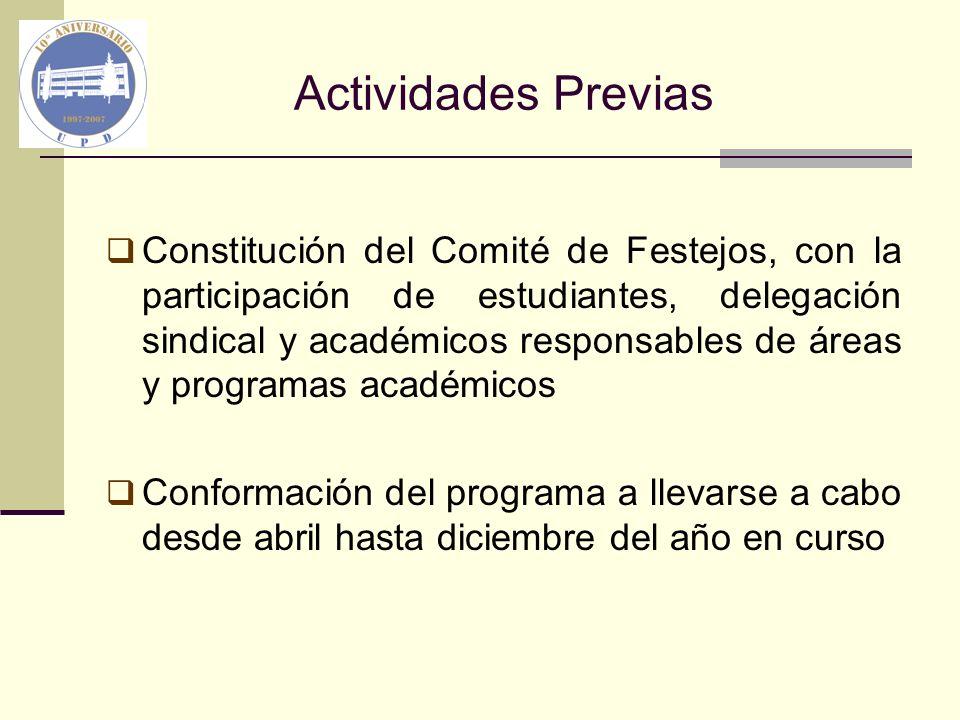 Actividades Previas Constitución del Comité de Festejos, con la participación de estudiantes, delegación sindical y académicos responsables de áreas y