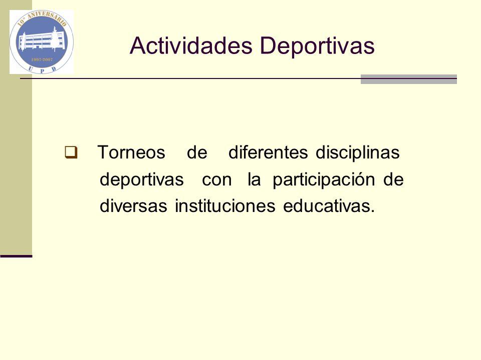 Actividades Deportivas Torneos de diferentes disciplinas deportivas con la participación de diversas instituciones educativas.