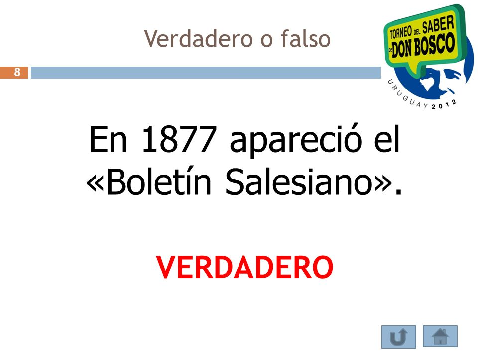 Verdadero o falso En 1877 apareció el «Boletín Salesiano». VERDADERO 8