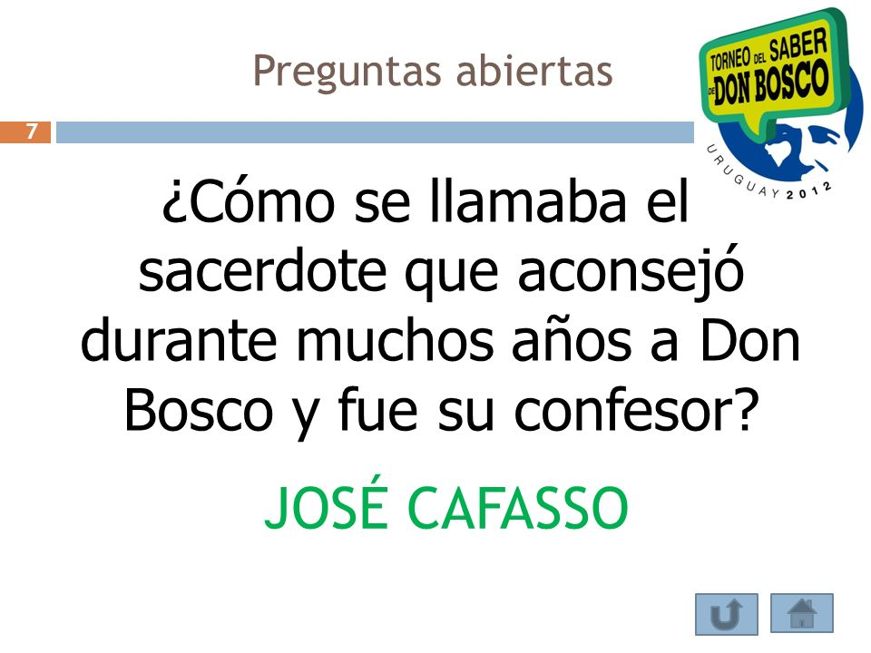¿Cómo se llamaba el sacerdote que aconsejó durante muchos años a Don Bosco y fue su confesor? JOSÉ CAFASSO Preguntas abiertas 7