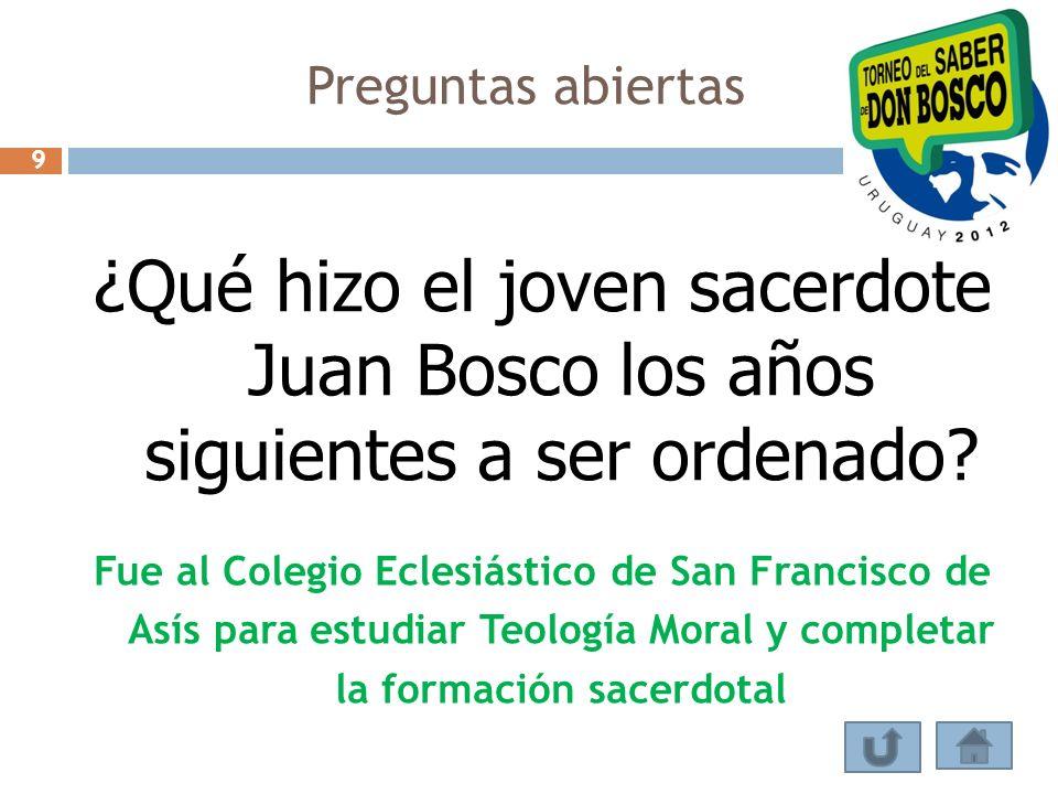 ¿Qué hizo el joven sacerdote Juan Bosco los años siguientes a ser ordenado? Fue al Colegio Eclesiástico de San Francisco de Asís para estudiar Teologí