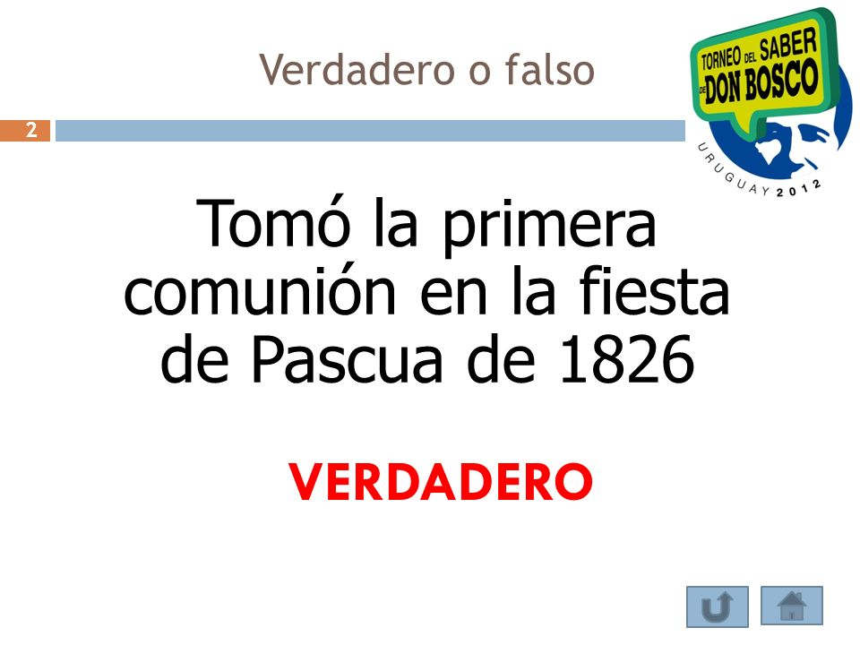 Tomó la primera comunión en la fiesta de Pascua de 1826 VERDADERO Verdadero o falso 2