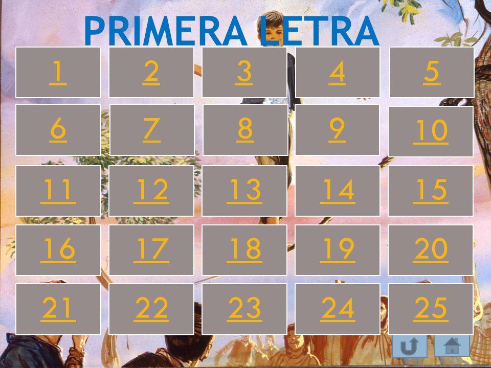 PRIMERA LETRA 123 45 67 8 9 10 1112131415 1617181920 2122232425