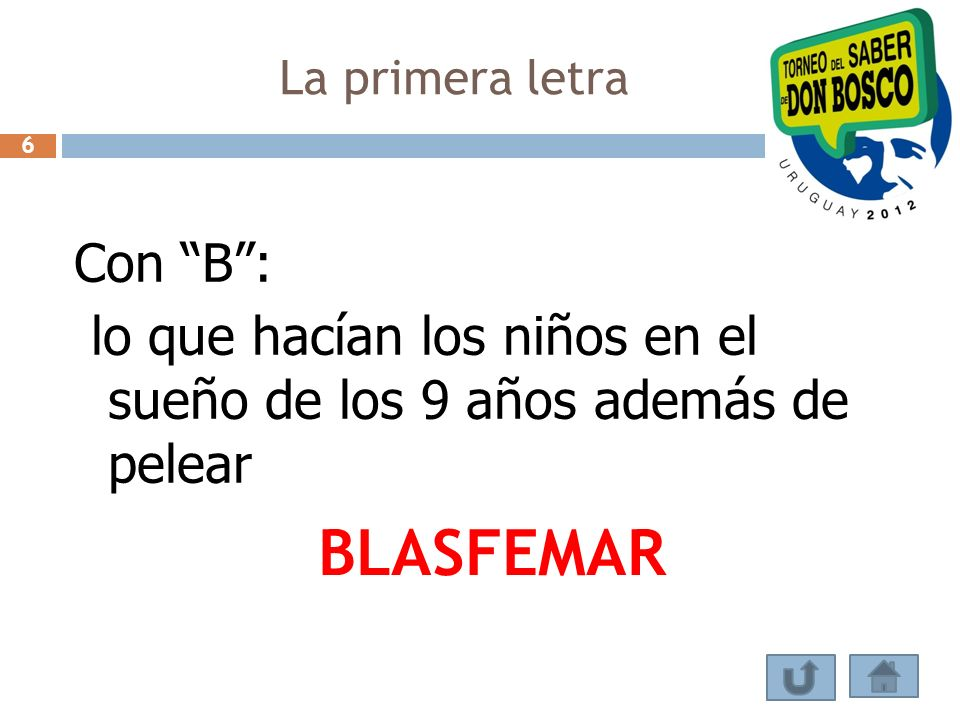 La primera letra Con B: lo que hacían los niños en el sueño de los 9 años además de pelear BLASFEMAR 6