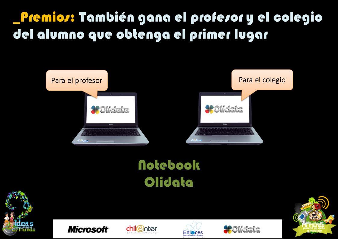 NotebookOlidata _Premios: También gana el profesor y el colegio del alumno que obtenga el primer lugar Para el colegio Para el profesor