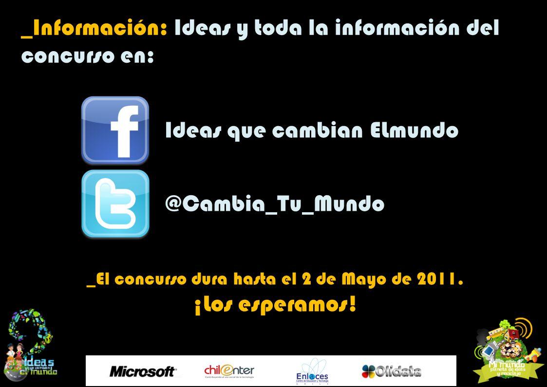_Información: Ideas y toda la información del concurso en: Ideas que cambian ELmundo @Cambia_Tu_Mundo _El concurso dura hasta el 2 de Mayo de 2011. ¡L