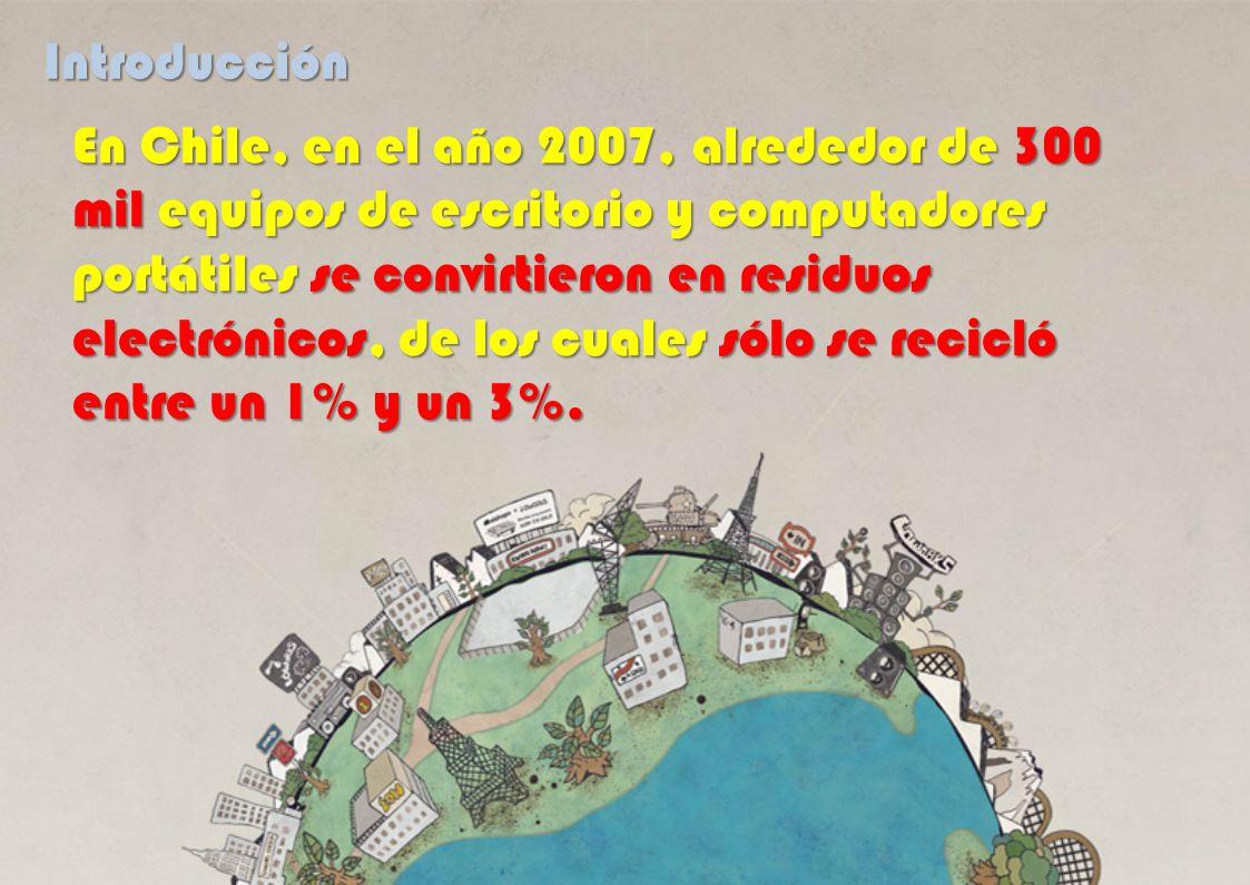 En Chile, en el año 2007, alrededor de 300 mil equipos de escritorio y computadores portátiles se convirtieron en residuos electrónicos, de los cuales