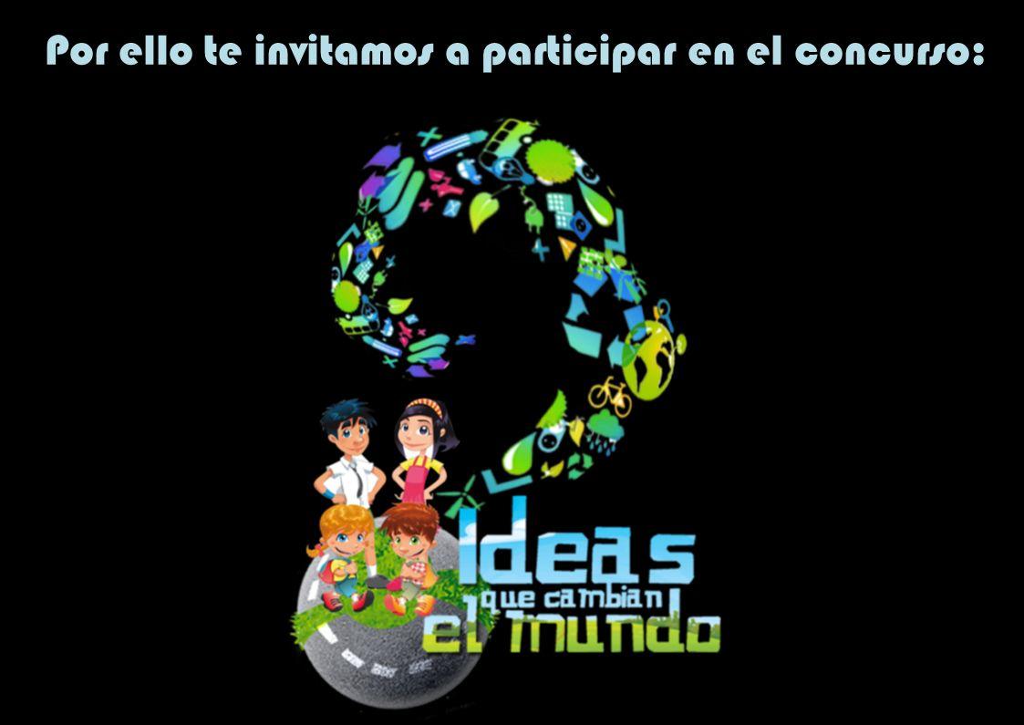 Por ello te invitamos a participar en el concurso: