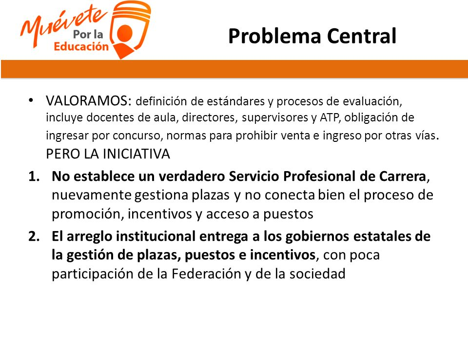 Problema Central VALORAMOS: definición de estándares y procesos de evaluación, incluye docentes de aula, directores, supervisores y ATP, obligación de