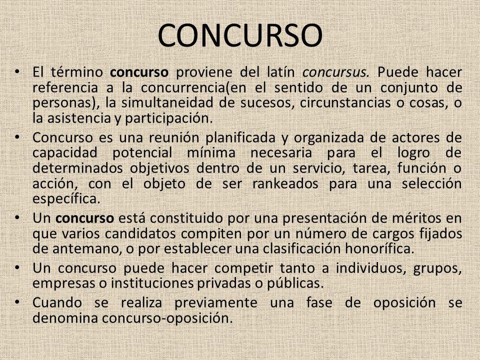 CONCURSO El término concurso proviene del latín concursus.