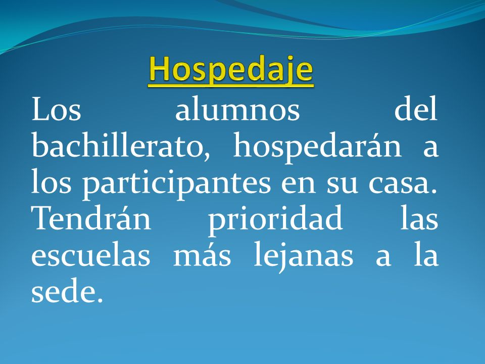 Los alumnos del bachillerato, hospedarán a los participantes en su casa.
