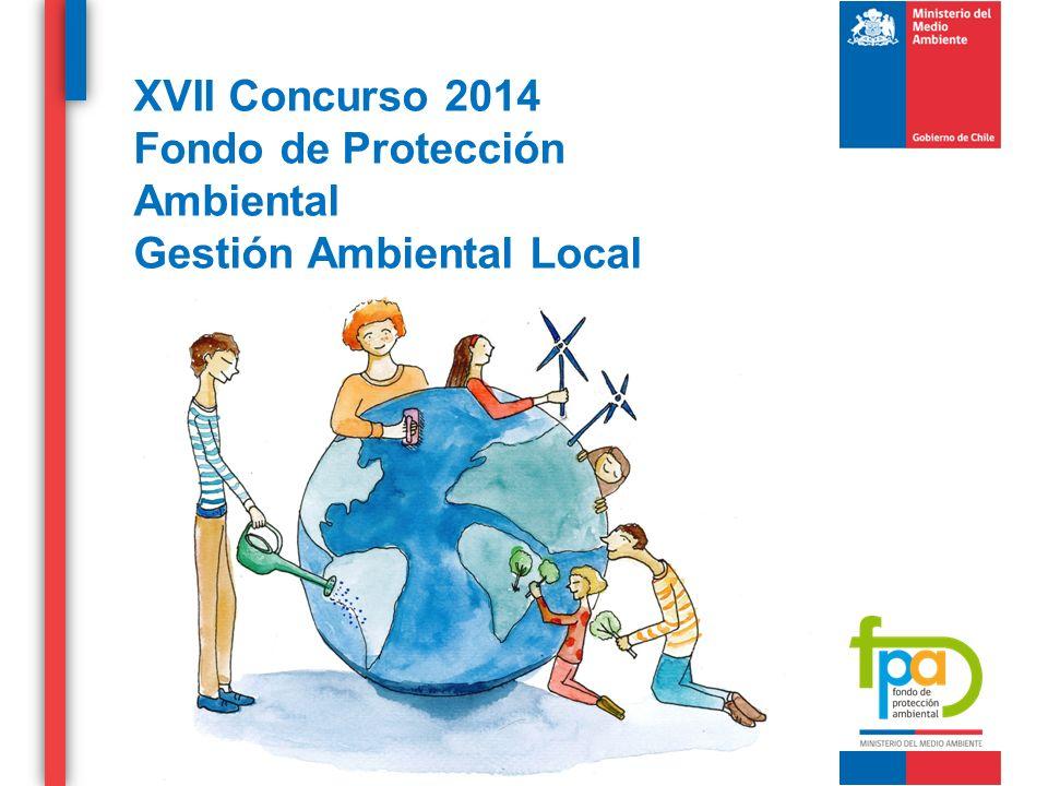 XVII Concurso 2014 Fondo de Protección Ambiental Gestión Ambiental Local