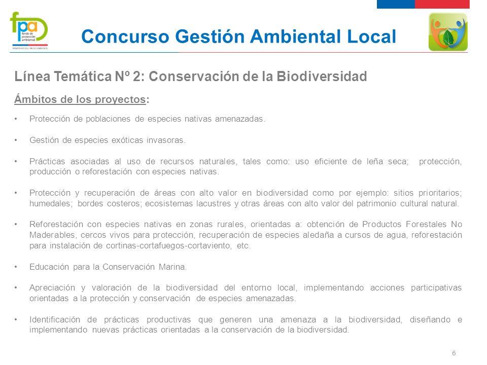 6 Concurso Gestión Ambiental Local Línea Temática Nº 2: Conservación de la Biodiversidad Ámbitos de los proyectos: Protección de poblaciones de especies nativas amenazadas.