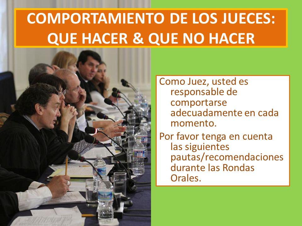 COMPORTAMIENTO DE LOS JUECES: QUE HACER & QUE NO HACER Como Juez, usted es responsable de comportarse adecuadamente en cada momento.