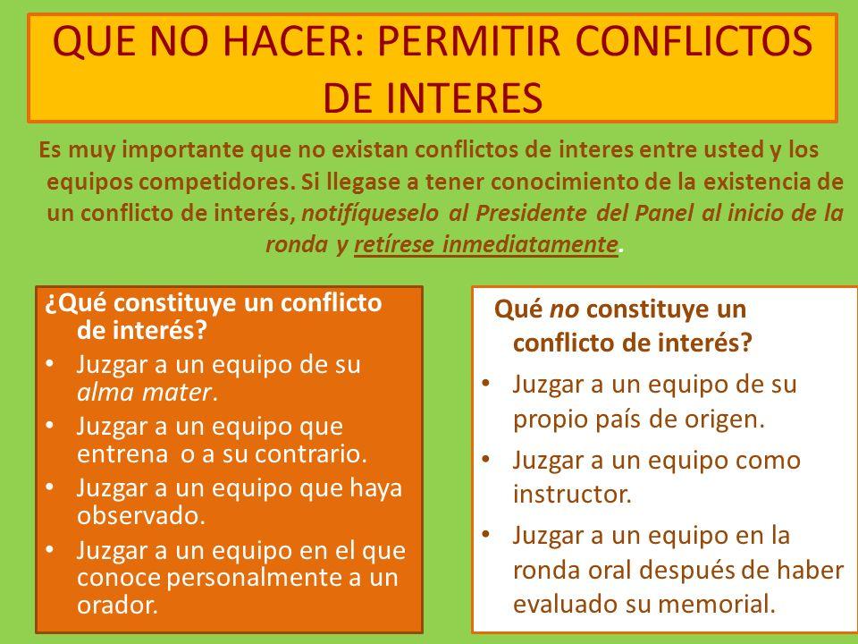 QUE NO HACER: PERMITIR CONFLICTOS DE INTERES Es muy importante que no existan conflictos de interes entre usted y los equipos competidores.