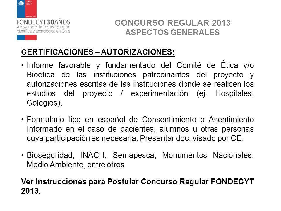 CONCURSO REGULAR 2013 ASPECTOS GENERALES CERTIFICACIONES – AUTORIZACIONES: Informe favorable y fundamentado del Comité de Ética y/o Bioética de las in