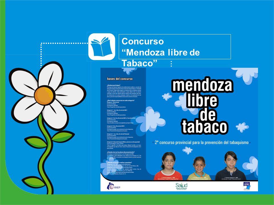 Ediciones realizadas: 2 (2004- 2005) Trabajos presentados (afiches, cartas, dibujos): 3100 Escuelas: 200 Concurso Mendoza libre de Tabaco Alumnos part
