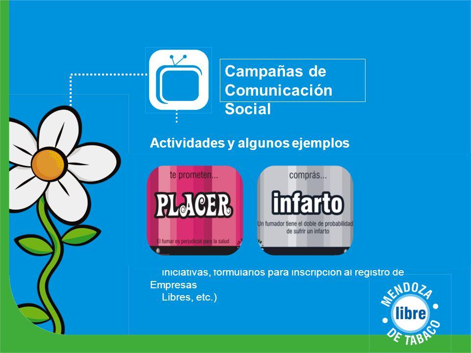 Campañas de Comunicación Social Campañas de vía pública, radio y TV Producción de material gráfico (calcos, folletos, volantes) Producción y difusión