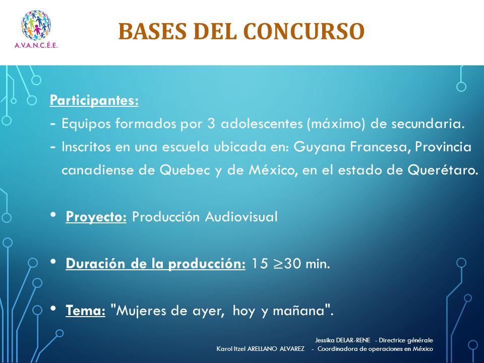 BASES DEL CONCURSO Participantes: - Equipos formados por 3 adolescentes (máximo) de secundaria. - Inscritos en una escuela ubicada en: Guyana Francesa