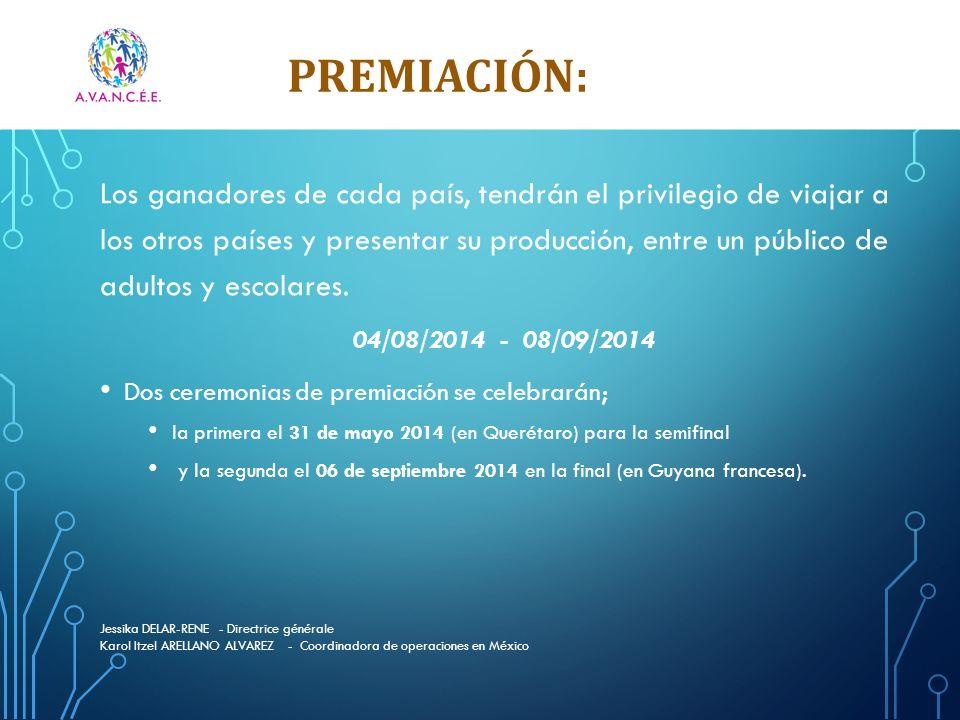 PREMIACIÓN: Jessika DELAR-RENE - Directrice générale Karol Itzel ARELLANO ALVAREZ - Coordinadora de operaciones en México Los ganadores de cada país,