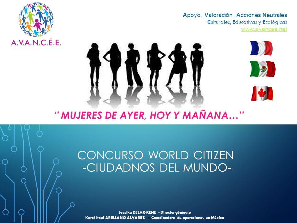 CONCURSO WORLD CITIZEN -CIUDADNOS DEL MUNDO- Jessika DELAR-RENE - Director générale Karol Itzel ARELLANO ALVAREZ - Coordinadora de operaciones en Méxi