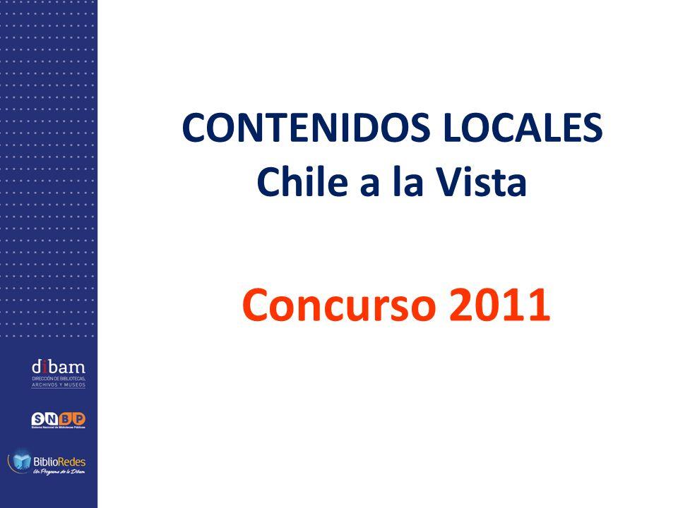 CONTENIDOS LOCALES Chile a la Vista Concurso 2011