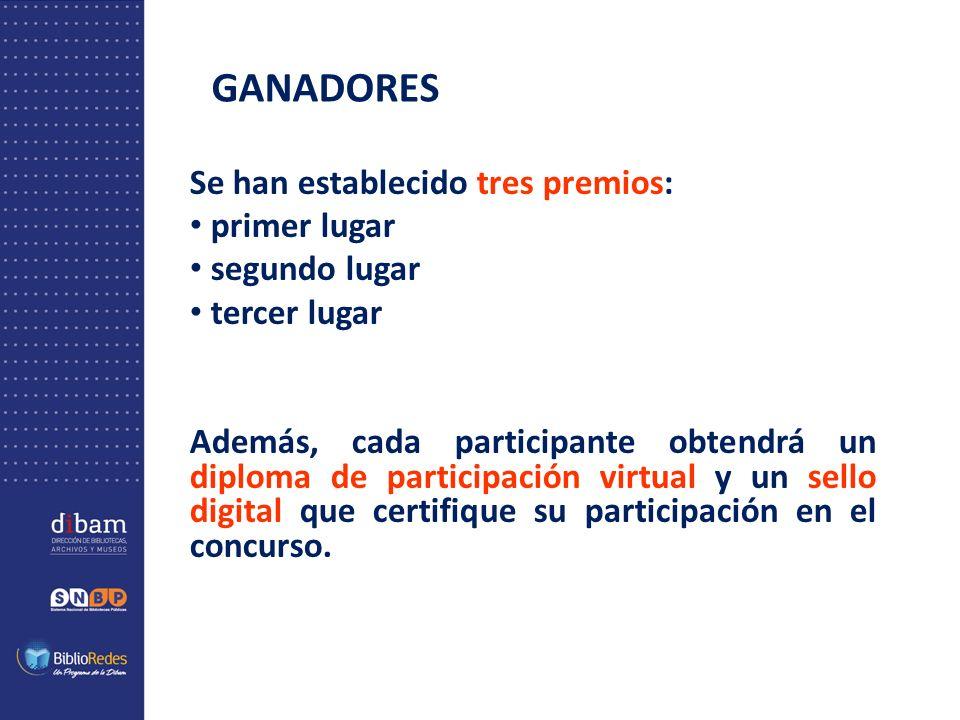 GANADORES Se han establecido tres premios: primer lugar segundo lugar tercer lugar Además, cada participante obtendrá un diploma de participación virtual y un sello digital que certifique su participación en el concurso.