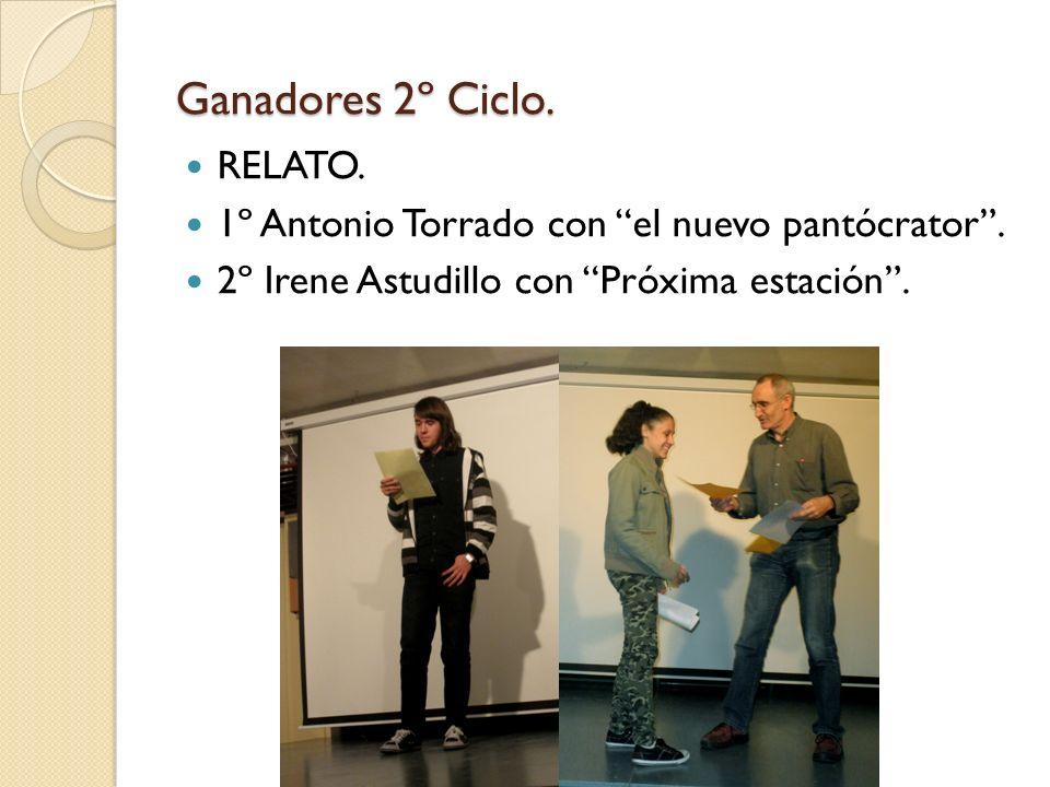 Ganadores 2º Ciclo. RELATO. 1º Antonio Torrado con el nuevo pantócrator. 2º Irene Astudillo con Próxima estación.