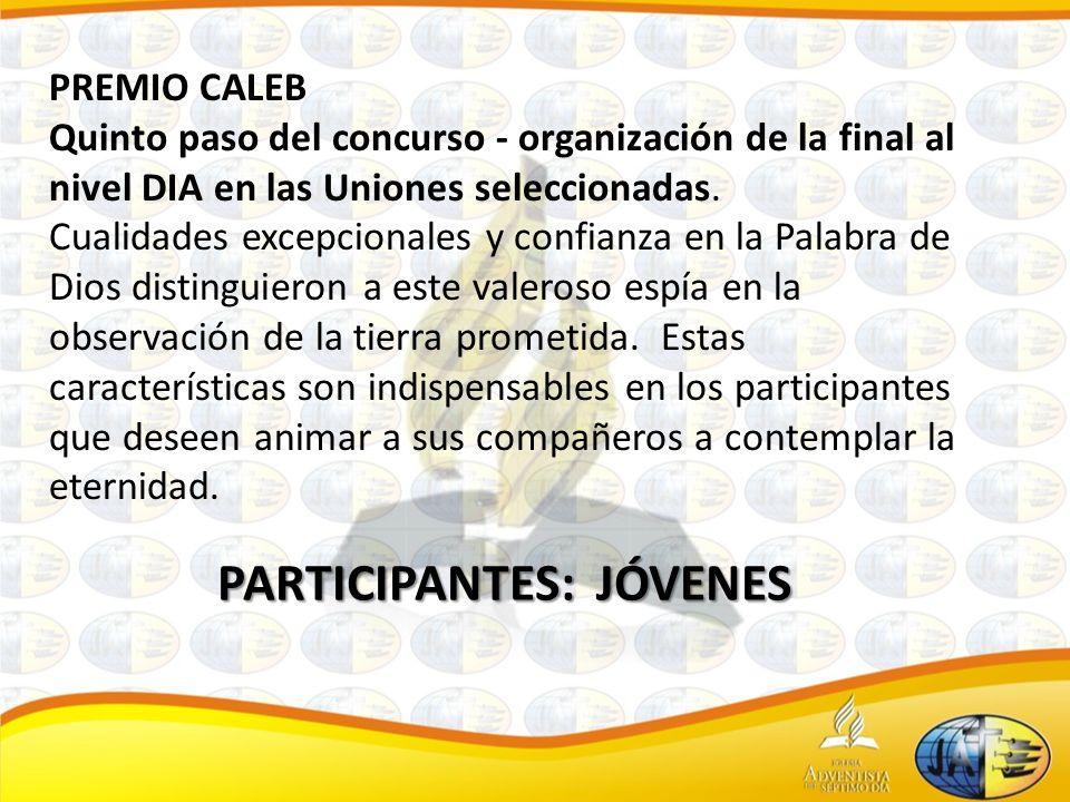 PREMIO CALEB Quinto paso del concurso - organización de la final al nivel DIA en las Uniones seleccionadas.