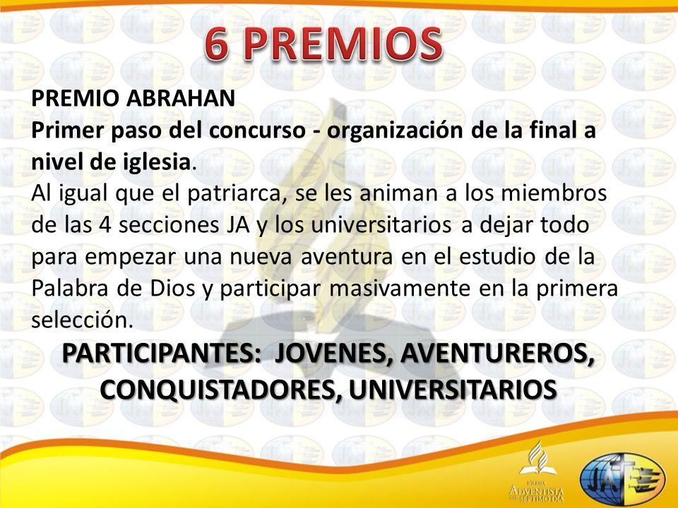 PREMIO ABRAHAN Primer paso del concurso - organización de la final a nivel de iglesia. Al igual que el patriarca, se les animan a los miembros de las