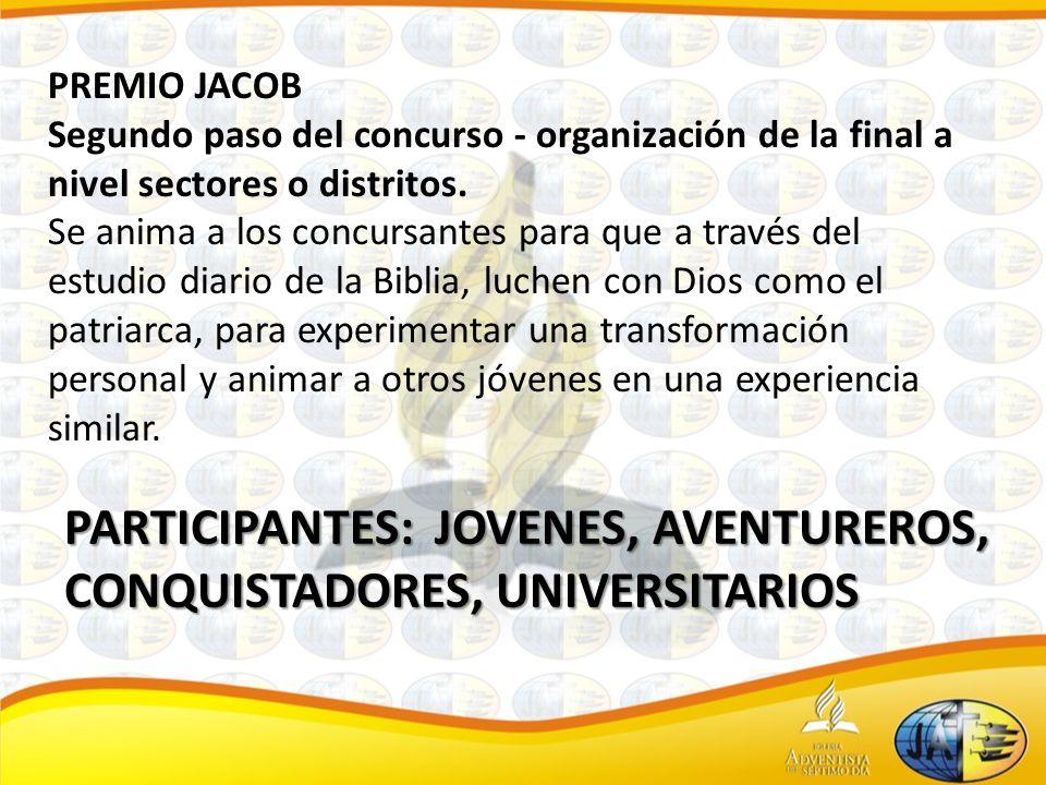 PREMIO JACOB Segundo paso del concurso - organización de la final a nivel sectores o distritos. Se anima a los concursantes para que a través del estu