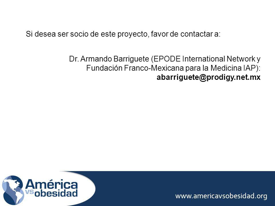 Si desea ser socio de este proyecto, favor de contactar a: Dr. Armando Barriguete (EPODE International Network y Fundación Franco-Mexicana para la Med