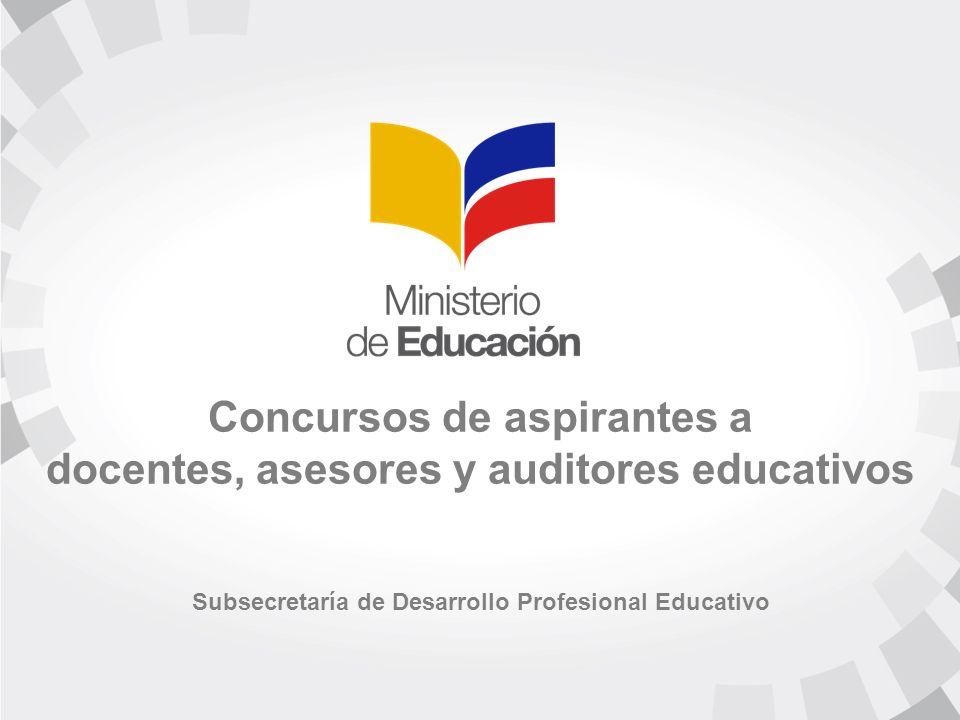Concursos de aspirantes a docentes, asesores y auditores educativos Subsecretaría de Desarrollo Profesional Educativo