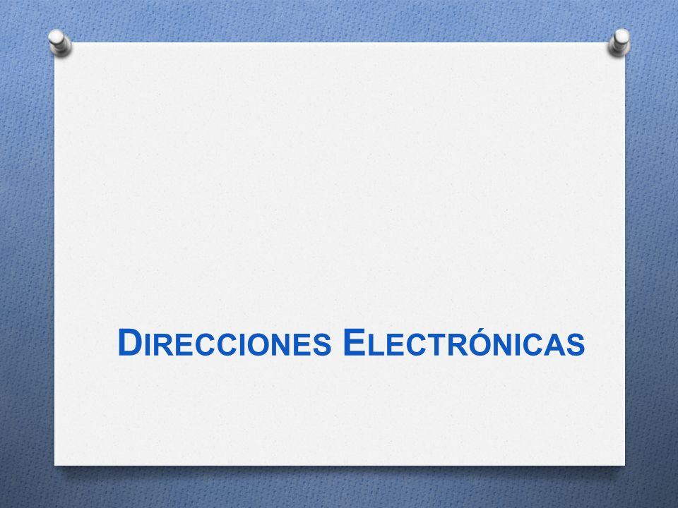 D IRECCIONES E LECTRÓNICAS