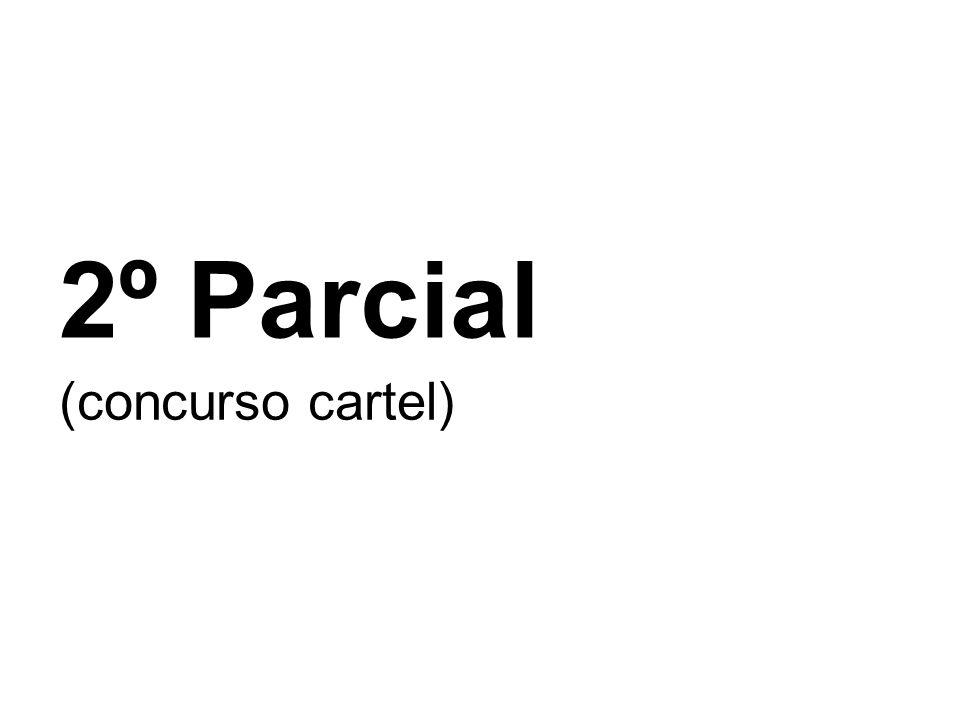2º Parcial (concurso cartel)