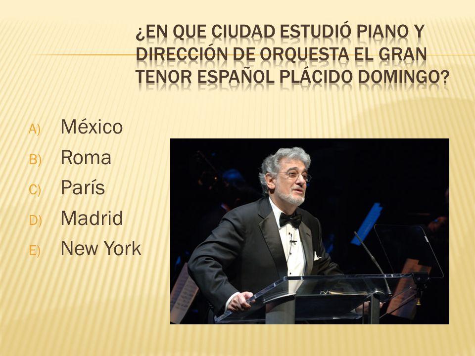 A) México B) Roma C) París D) Madrid E) New York