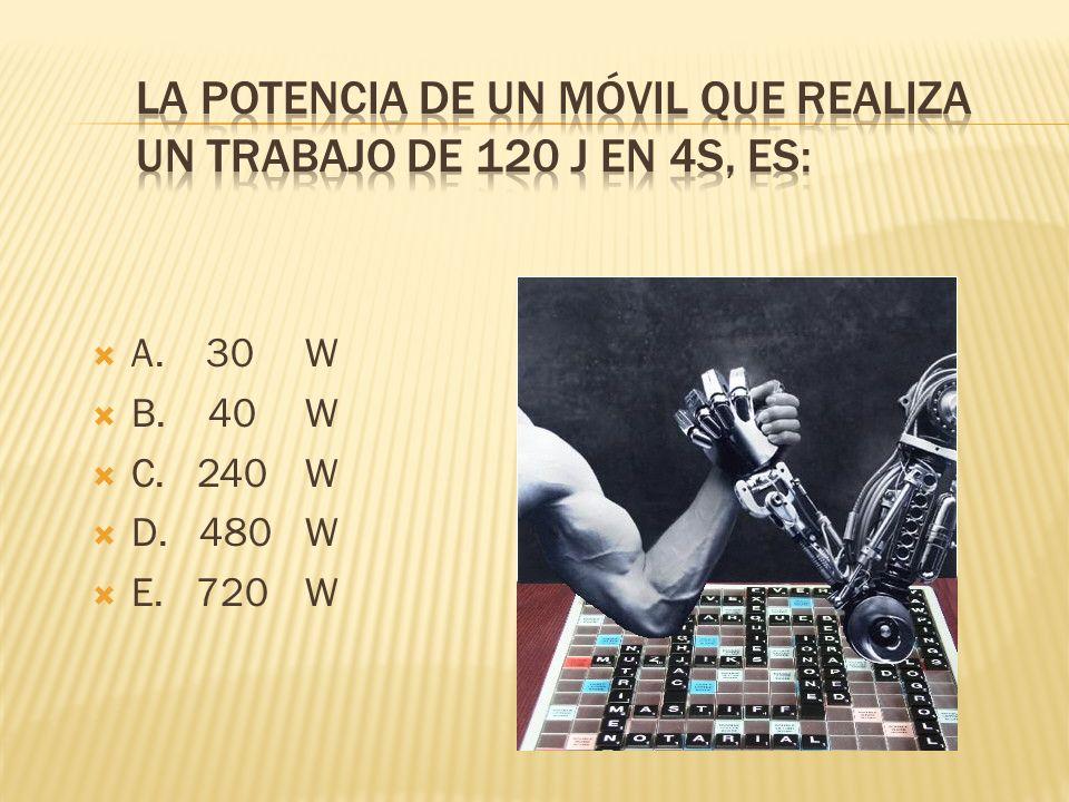 A. 30W B. 40 W C. 240 W D. 480 W E. 720 W