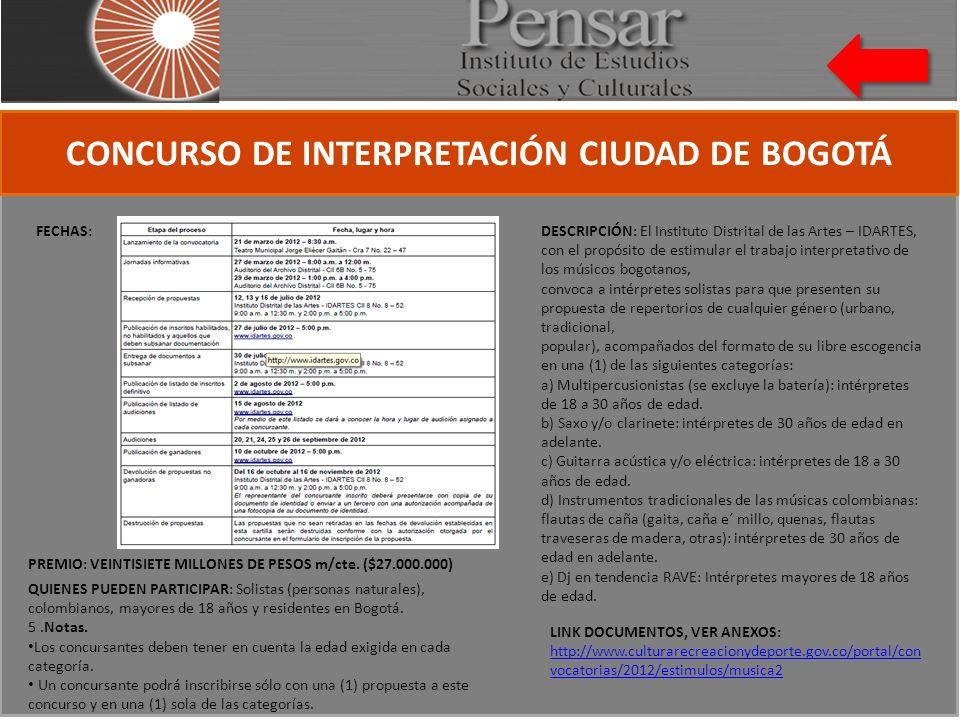 CONCURSO DE INTERPRETACIÓN CIUDAD DE BOGOTÁ FECHAS: QUIENES PUEDEN PARTICIPAR: Solistas (personas naturales), colombianos, mayores de 18 años y residentes en Bogotá.