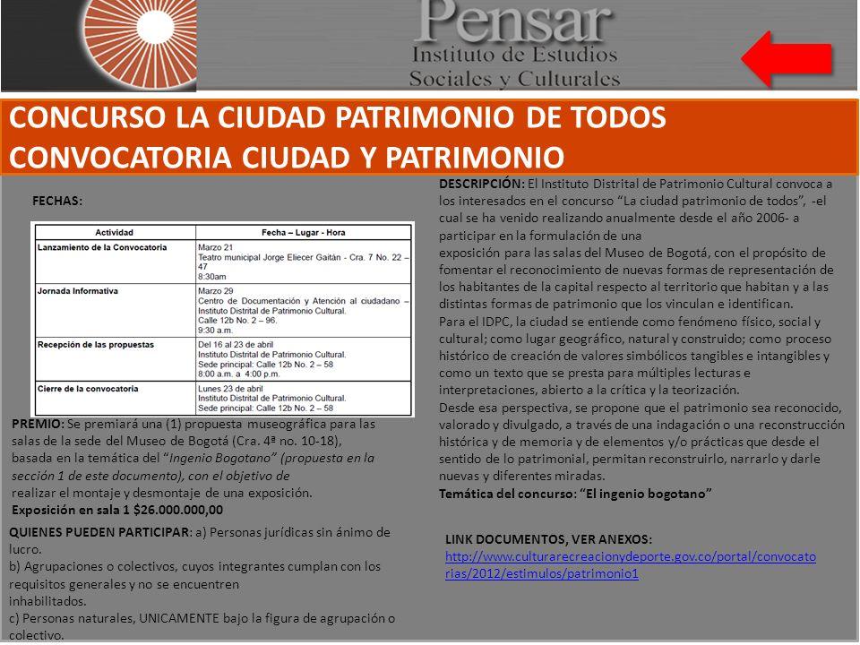 CONCURSO LA CIUDAD PATRIMONIO DE TODOS CONVOCATORIA CIUDAD Y PATRIMONIO FECHAS: QUIENES PUEDEN PARTICIPAR: a) Personas jurídicas sin ánimo de lucro.