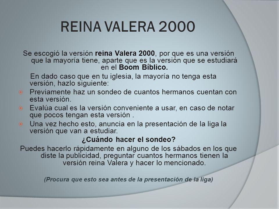 REINA VALERA 2000 Se escogió la versión reina Valera 2000, por que es una versión que la mayoría tiene, aparte que es la versión que se estudiará en e