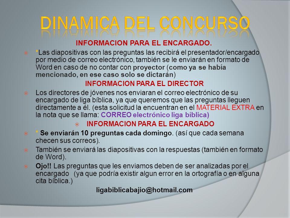 INFORMACION PARA EL ENCARGADO. *Las diapositivas con las preguntas las recibirá el presentador/encargado por medio de correo electrónico, también se l