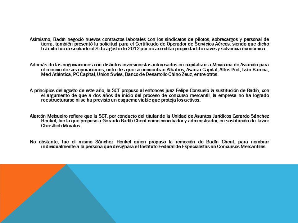 Asimismo, Badín negoció nuevos contractos laborales con los sindicatos de pilotos, sobrecargos y personal de tierra, también presentó la solicitud par