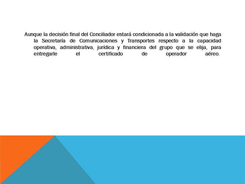 Aunque la decisión final del Conciliador estará condicionada a la validación que haga la Secretaría de Comunicaciones y Transportes respecto a la capa