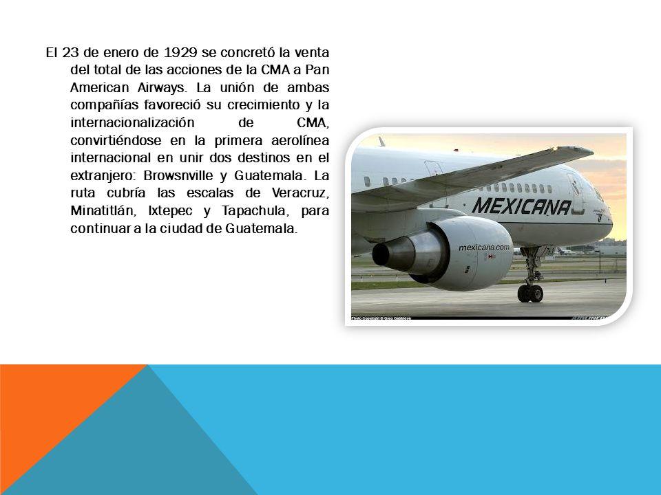 El 23 de enero de 1929 se concretó la venta del total de las acciones de la CMA a Pan American Airways. La unión de ambas compañías favoreció su creci