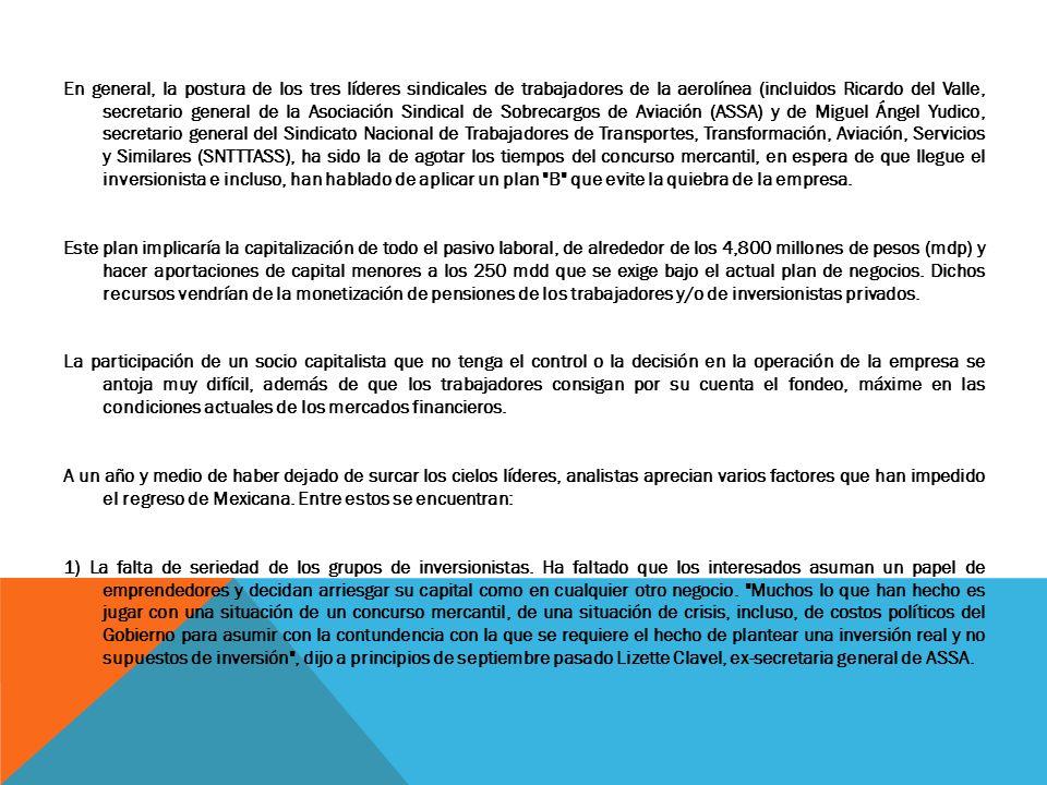 En general, la postura de los tres líderes sindicales de trabajadores de la aerolínea (incluidos Ricardo del Valle, secretario general de la Asociació